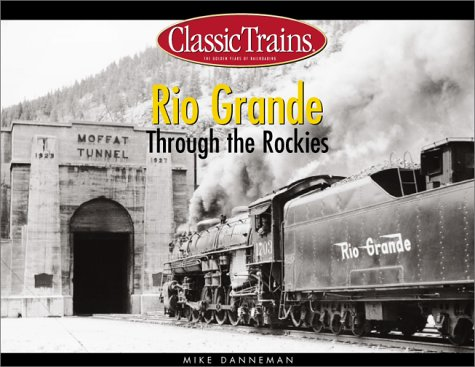 9780890243657: Rio Grande Through the Rockies (Golden Years of Railroading)