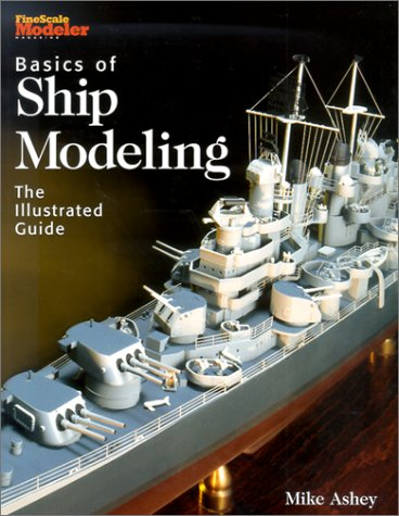 9780890243725: Basics of Ship Modeling: The Illustrated Guide