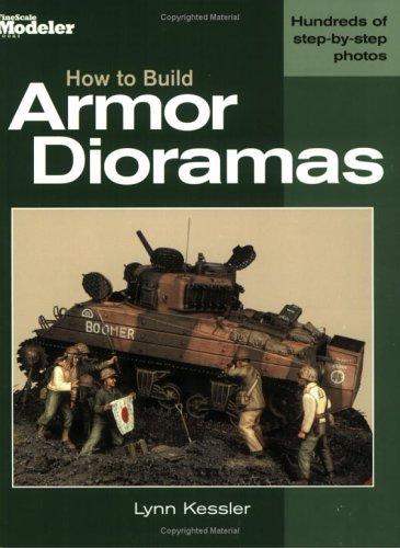 How to Bulld Armor Dioramas: Lynn Kessler