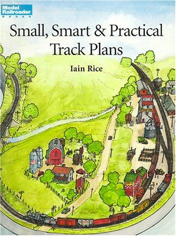 9780890244166: Small, Smart & Practical Track Plans (Model Railroading)