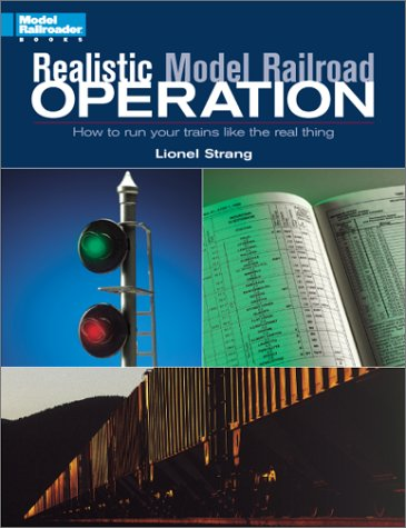 9780890244180: Realistic Model Railroad Operation: How to Run Your Trains Like the Real Thing (Model Railroader Books)