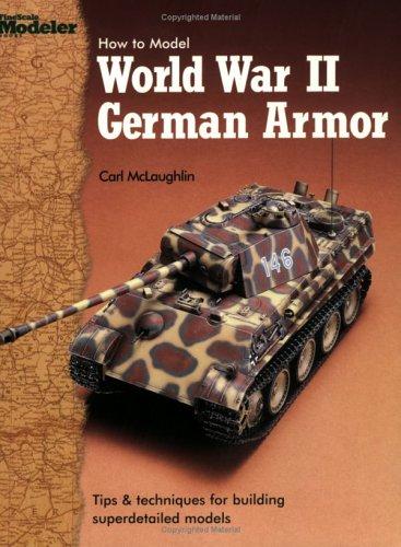 9780890244197: How to Model World War II German Armor