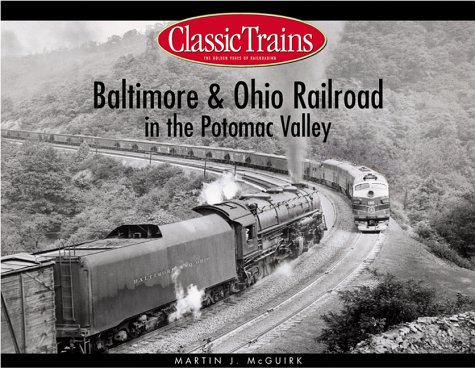 9780890244210: Baltimore & Ohio Railroad in the Potomac Valley (Golden Years of Railroading)