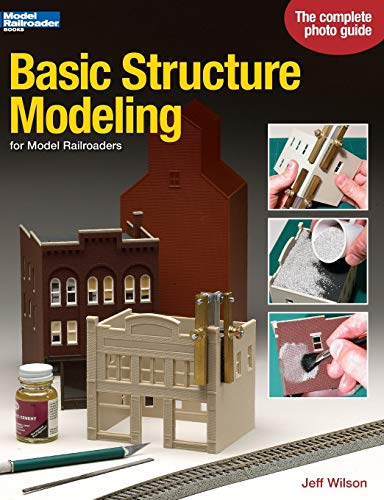 Basic Structure Modeling for Model Railroaders (Model Railroader Books) (0890244464) by Jeff Wilson