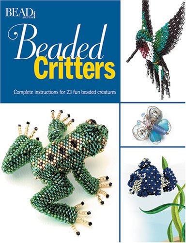 beaded critters by bead amp button editors kalmbach