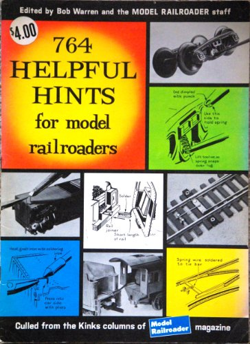 Seven Hundred and Sixty-Four Helpful Hints for Model Railroaders: Warren, Bob