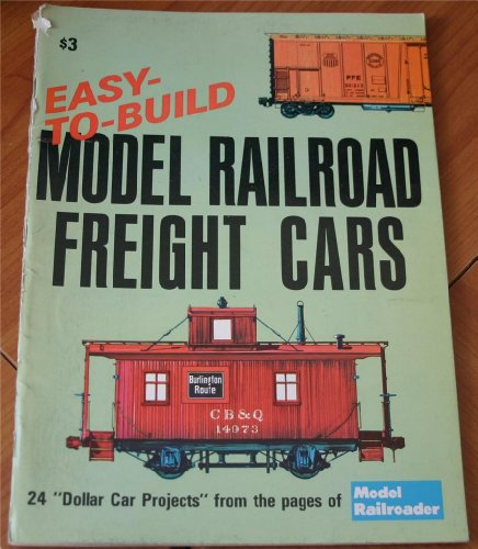 9780890245200: Easy-To-Build Model Railroad Freight Cars: 24 Dollar Car Projects