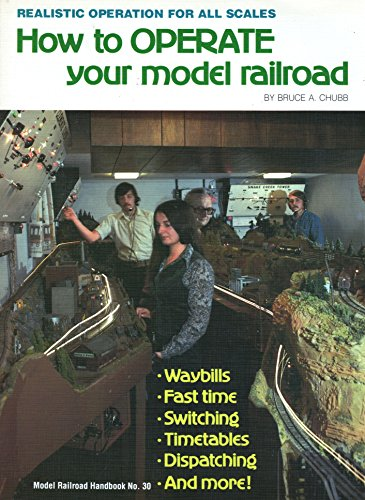 How to Operate Your Model Railroad: Chubb, Bruce A.