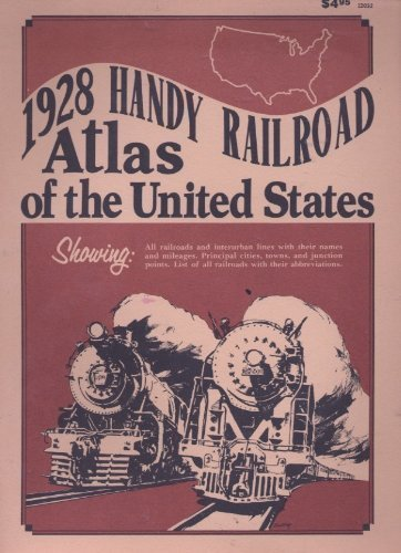 9780890245323: 1928 Handy Railroad Atlas of the United States, Showing: All Rairoads and Interurban Lines with Their Names and Mileages, and Abbreviations.