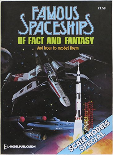9780890245392: Famous Spaceships of Fact and Fantasy: And How to Model Them