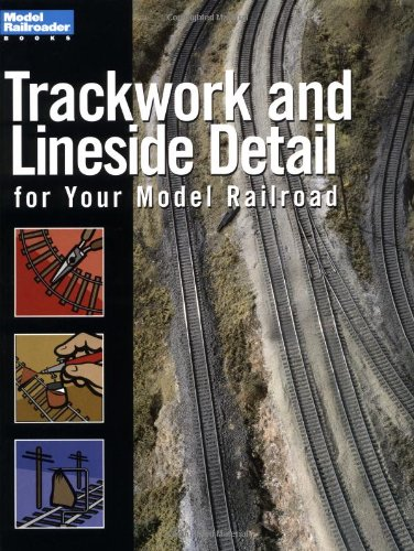 9780890245712: Trackwork and Lineside Detail for Your Model Railroad (Model Railroader Books)