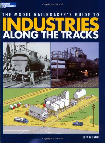9780890245828: The Model Railroader's Guide to Industries Along the Tracks (Model Railroader Books)