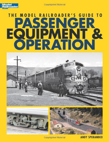 9780890246207: The Model Railroader's Guide to Passenger Equipment & Operation