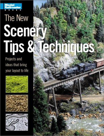 The New Scenery Tips & Techniques: Projects and Ideas That Bring Your Layout to Life (Model Railroader) (0890246211) by Johnson, Kent