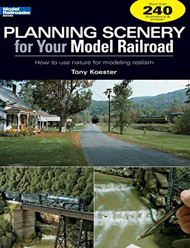 9780890246573: Planning Scenery for Your Model Railroad: How to Use Nature for Modeling Realism (Model Railroader)
