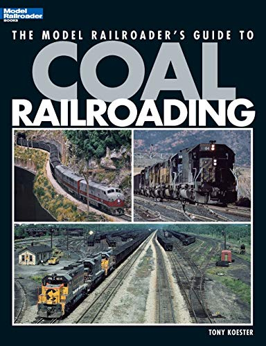 9780890246689: The Model Railroader's Guide to Coal Railroading