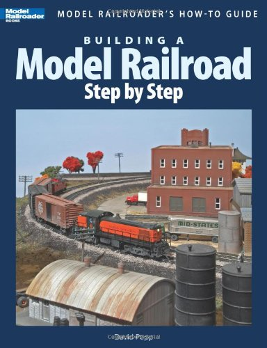 Building a Model Railroad Step by Step (Model Railroader's How-To Guides): David Popp