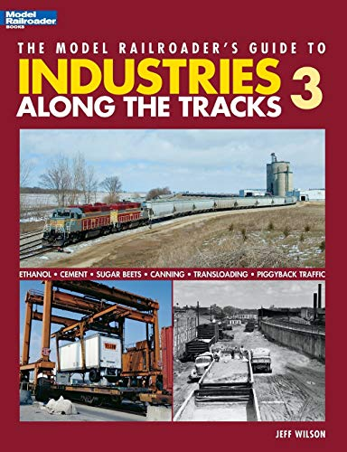 9780890247013: The Model Railroader's Guide to Industries Along the Tracks 3