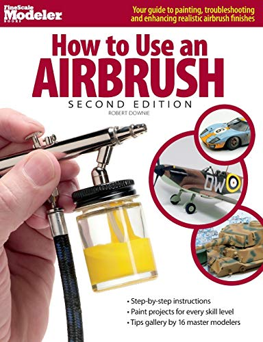 9780890247068: How to Use an Airbrush, Second Edition (FineScale Modeler Books)