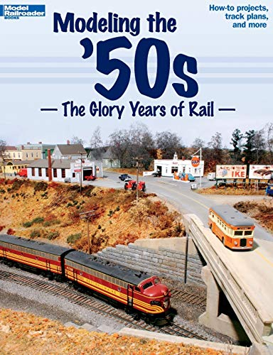 9780890247181: Modeling the '50s: The Glory Years of Rail (Model Railroader)