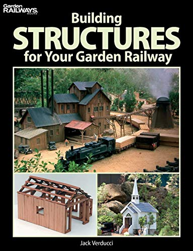 Building Structures for Your Garden Railway (Garden Railways Books): Verducci, Jack