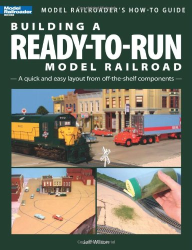 9780890247402: Building a Ready-to-Run Model Railroad: A Quick and Easy Layout from Off-the-shelf Components