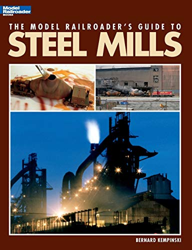 9780890247518: The Model Railroader's Guide to Steel Mills
