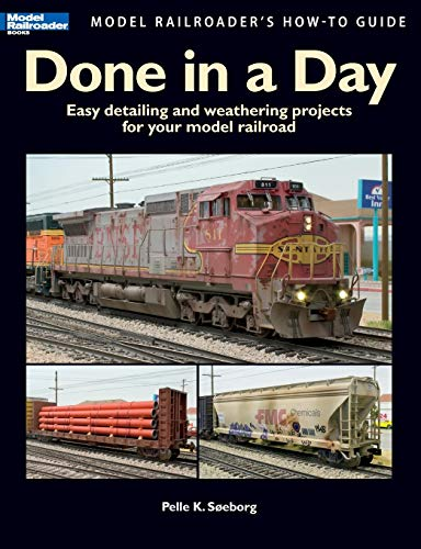 9780890247624: Done in a Day: Easy Detailing and Weathering Projects for Your Model Railroad