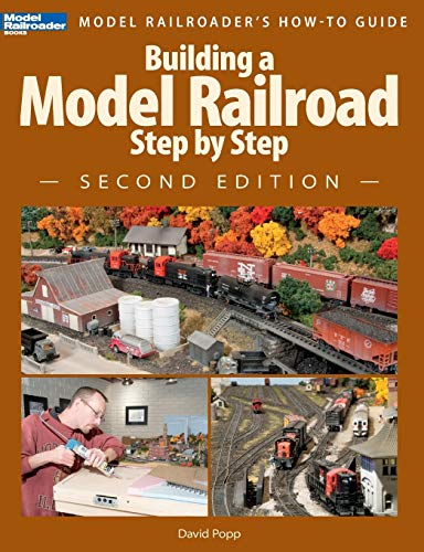 Building a Model Railroad Step by Step, 2nd Edition (Modern Railroader): David Popp