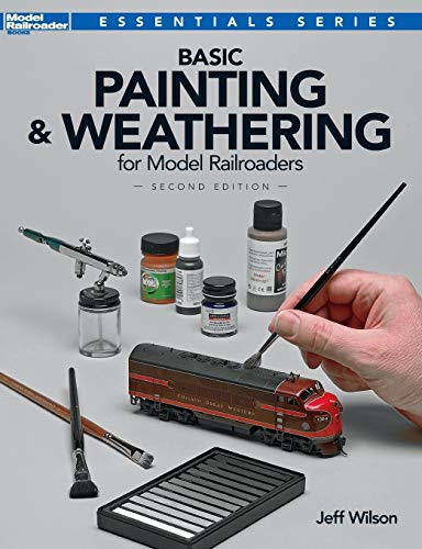9780890249550: Basic Painting and Weathering for Model Railroaders, Second Edition (Model Railroader Books: Essentials)