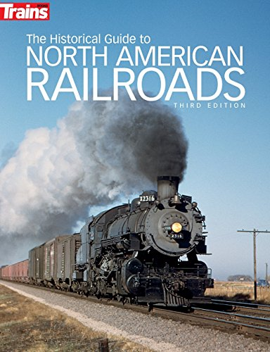 9780890249703: The Historical Guide to North American Railroads (Trains Books)