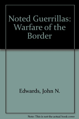 9780890290347: Noted Guerrillas: Warfare of the Border