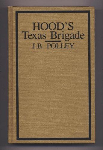 9780890290378: Hood's Texas Brigade: Its Marches Its Battles, Its Achievements