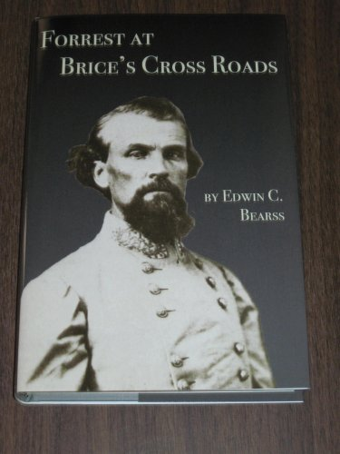 Forrest at Brice's Crossroads: Bearss, Edwin Cole