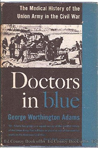 9780890290866: Doctors in Blue: The Medical History of the Union Army in the Civil War