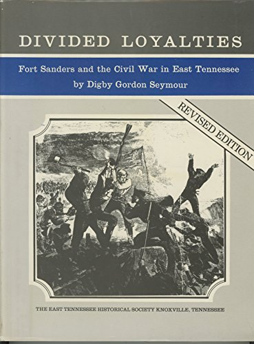 9780890293072: Divided loyalties: Fort Sanders and the Civil War in East Tennessee
