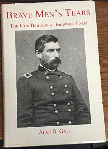9780890293171: Brave Men's Tears: The Iron Brigade at Brawner Farm