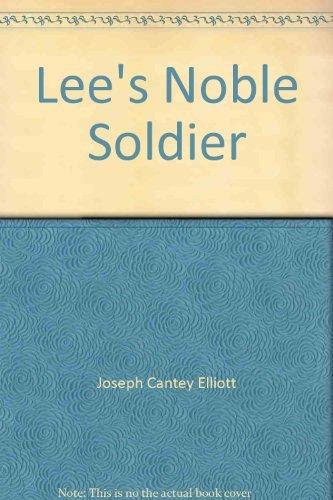 Lee's Noble Soldier: Lieutenant General Richard Heron Anderson: Elliott, Joseph Cantey