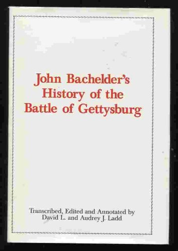 9780890293300: John Bachelder's History of the Battle of Gettysburg