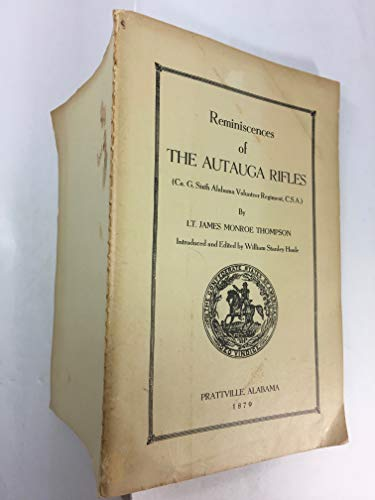 9780890294055: Reminiscences of the Autauga Rifles (Co. G. Sixth Alabama Volunteer Regiment, C.S.A.) (Confederate regimental series)