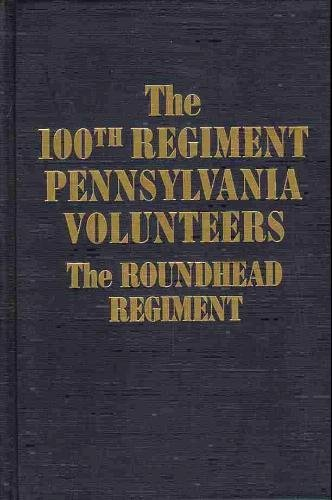 9780890295311: Campaigning With the Roundheads: History of the Hundredth Pennsylvania Veteran Volunteer Infantry Regiment in the American Civil War, 1861-1865