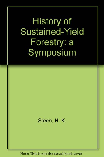 9780890300459: History of Sustained-Yield Forestry: A Symposium