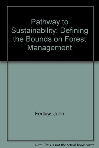 9780890300626: Pathway to Sustainability: Defining the Bounds on Forest Management