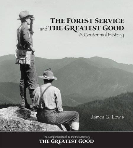 9780890300657: The Forest Service and the Greatest Good: A Centennial History