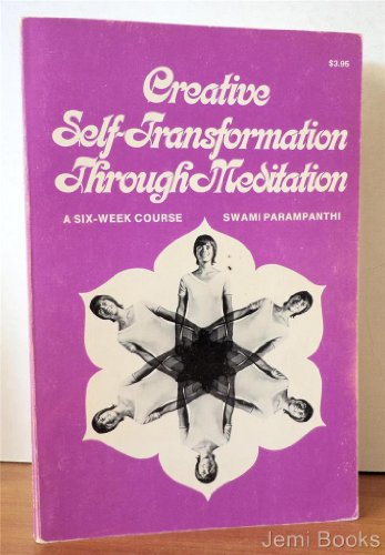 9780890310199: Creative self-transformation through meditation: A six week course (Astara's library of mystical classics)
