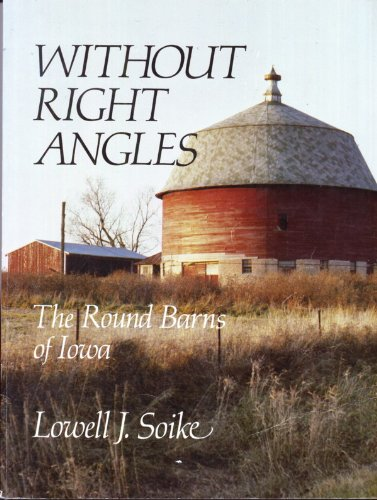 9780890330081: Without right angles: The round barns of Iowa