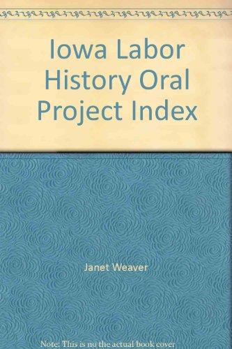 Iowa Labor History Oral Project Index