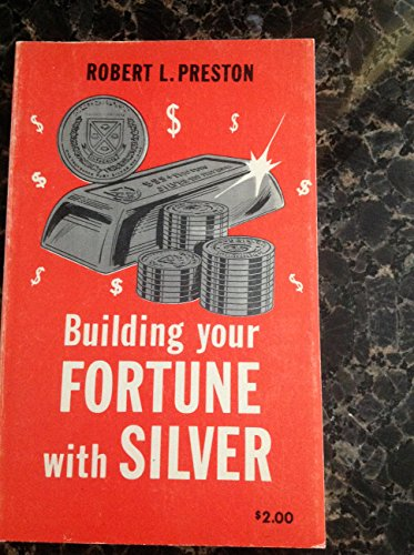 9780890360248: Building Your Fortune With Silver