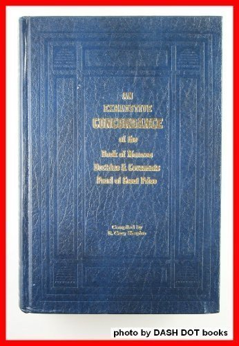 9780890360859: An exhaustive concordance of the Book of Mormon, Doctrine and Covenants, and Pearl of Great Price