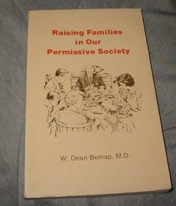 Raising families in our permissive society: Wilford Dean Belnap